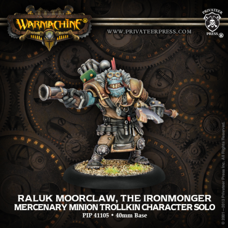 PIP 41105: Raluk Moorclaw, the Ironmonger—Solo personnage Trollkin Mercenaire Séide